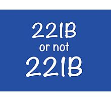 221B or not 221B Photographic Print