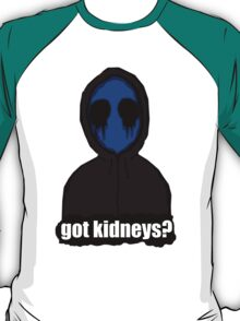 Eyeless Jack Got Kidneys? T-Shirt