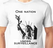 One Nation Under Surveillance  Unisex T-Shirt