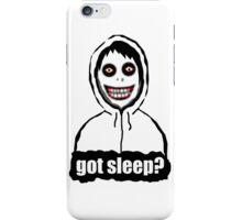 Got Sleep? iPhone Case/Skin