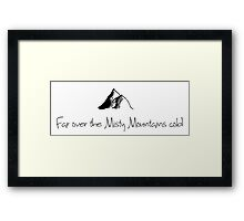 The Misty Mountains Cold Framed Print