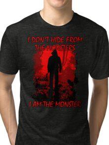 I Am The Monster Tri-blend T-Shirt