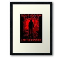 I Am The Monster Framed Print
