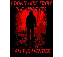 I Am The Monster Photographic Print