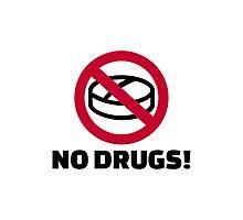 No Drugs Photographic Print