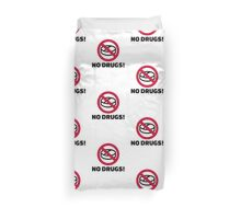 No Drugs Duvet Cover