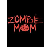 Zombie Mom Photographic Print