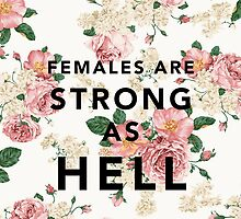 Females are Strong As Hell by amina626