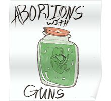abortions with guns  Poster