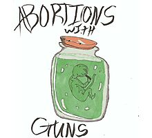 abortions with guns  Photographic Print