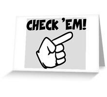 Check 'Em! - 4chan Dubs Greeting Card