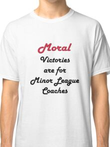 Moral Victories Classic T-Shirt