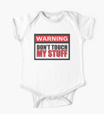 Warning Don't Touch My Stuff One Piece - Short Sleeve
