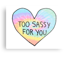 Too Sassy For You - Tie Dye Metal Print