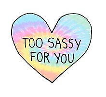 Too Sassy For You - Tie Dye Photographic Print