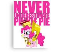 Never Underestimate Pinkie Pie Canvas Print