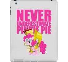 Never Underestimate Pinkie Pie iPad Case/Skin