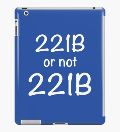 221B or not 221B iPad Case/Skin