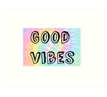 Good Vibes -Tie Dye Art Print