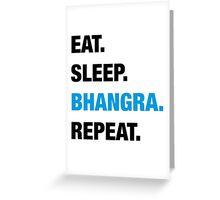 Eat. Sleep. Bhangra. Repeat. Greeting Card