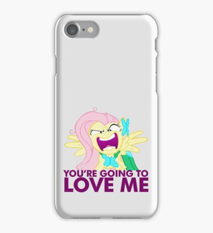 You're going to LOVE ME! iPhone Case/Skin