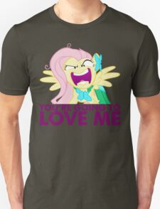 You're going to LOVE ME! T-Shirt