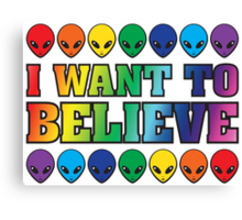 Rainbow I Want to Believe Canvas Print