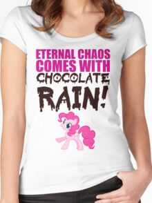 Eternal chaos comes with chocolate rain! Women's Fitted Scoop T-Shirt
