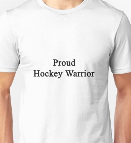 Proud Hockey Warrior  Unisex T-Shirt