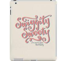 Swiggity Swooty iPad Case/Skin