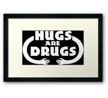 Hugs Are Drugs Funny Geek Nerd Framed Print