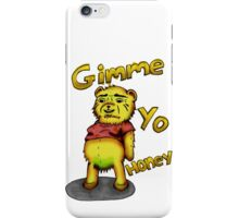 Creepy Pooh Bear- Gimmie Yo Honey iPhone Case/Skin
