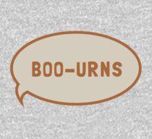 "I was saying ""Boo-urns"" Kids Tee"