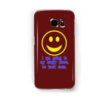 I am going to my happy place be back soon Funny Geek Nerd Samsung Galaxy Case/Skin