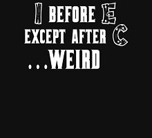 I Before E Except After C Funny Geek Nerd Unisex T-Shirt