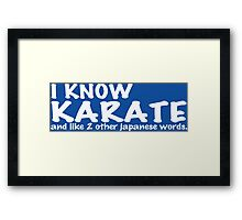 I know karate and like 2 other japanese words Funny Geek Nerd Framed Print