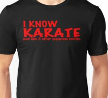 I know karate and like 2 other japanese words! Funny Geek Nerd Unisex T-Shirt