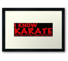I know karate and like 2 other japanese words! Funny Geek Nerd Framed Print