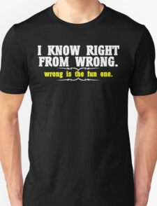 I know right from wrong wrong is the fun one Funny Geek Nerd T-Shirt