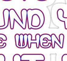 I love the sound you make when you shut up Funny Geek Nerd Sticker