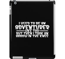 I USED TO BE AN ADVENTURER LIKE YOU, BUT THEN I TOOK AN ARROW IN THE KNEE Funny Geek Nerd iPad Case/Skin