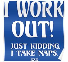 I Work Out! Just Kidding Funny Geek Nerd Poster