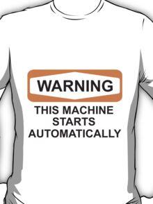 Warning: Automatic T-Shirt