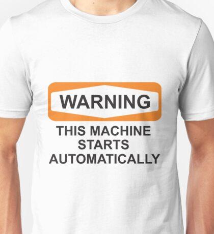 Warning: Automatic Unisex T-Shirt