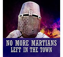 No more martians left in the town Photographic Print