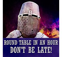 Round table in an hour, don't be late! Photographic Print