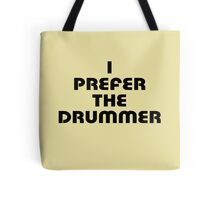 Rock Shirt - I Prefer The Drummer - White Top Tote Bag