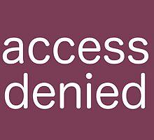 Access Denied (pink) by ArtWeaver