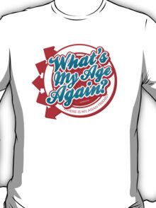 What's my age again? T-Shirt