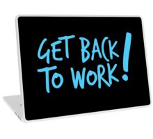 Get back to work! Laptop Skin
